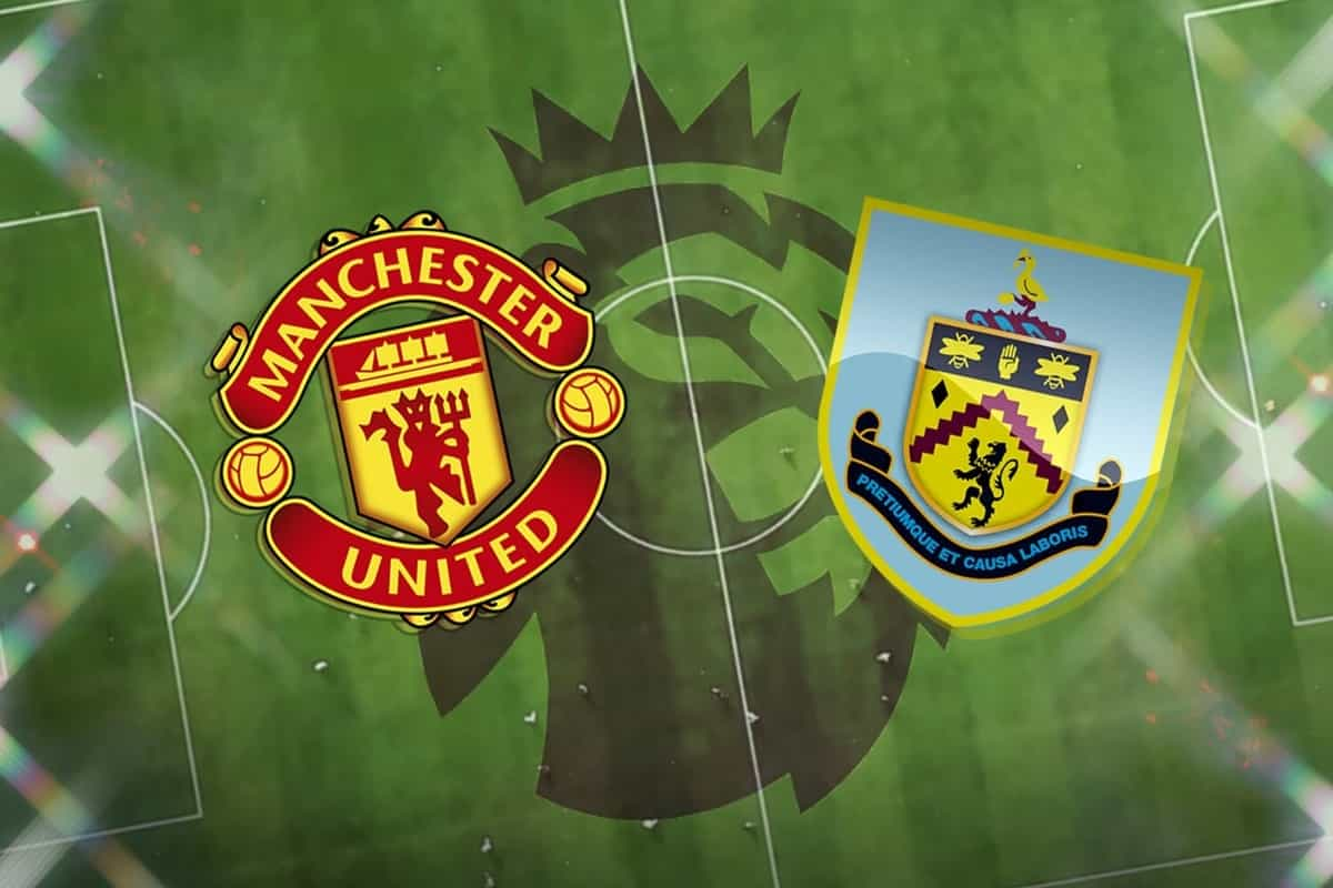 English Premier League : Manchester United vs Burnley Live Score, Dream Team 11, Prediction, Online Channel, Live streaming and updates
