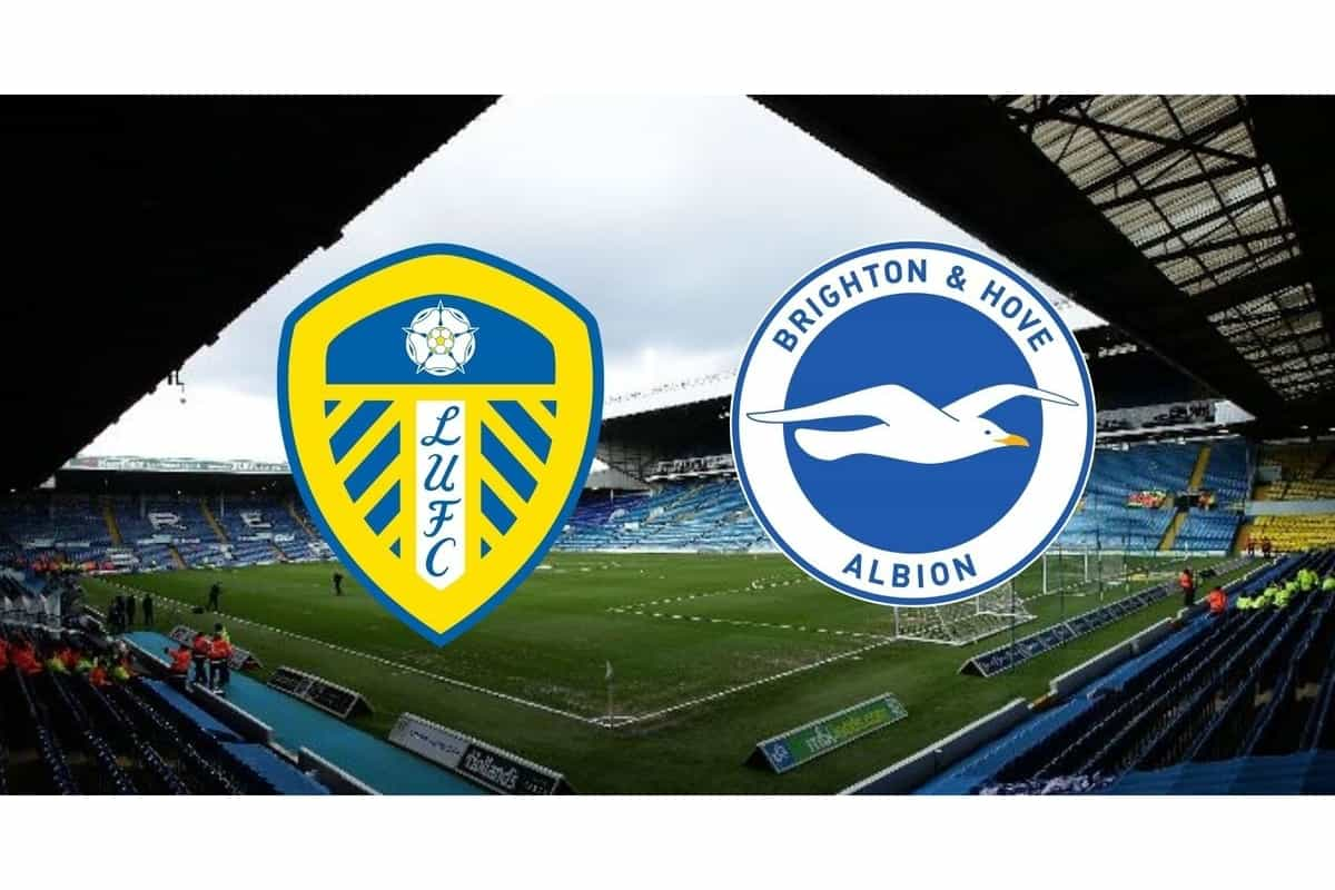 Brighton and Hove Albion vs Leeds United Live Score, Prediction, Online Channel, Live streaming and updates: English Premier League