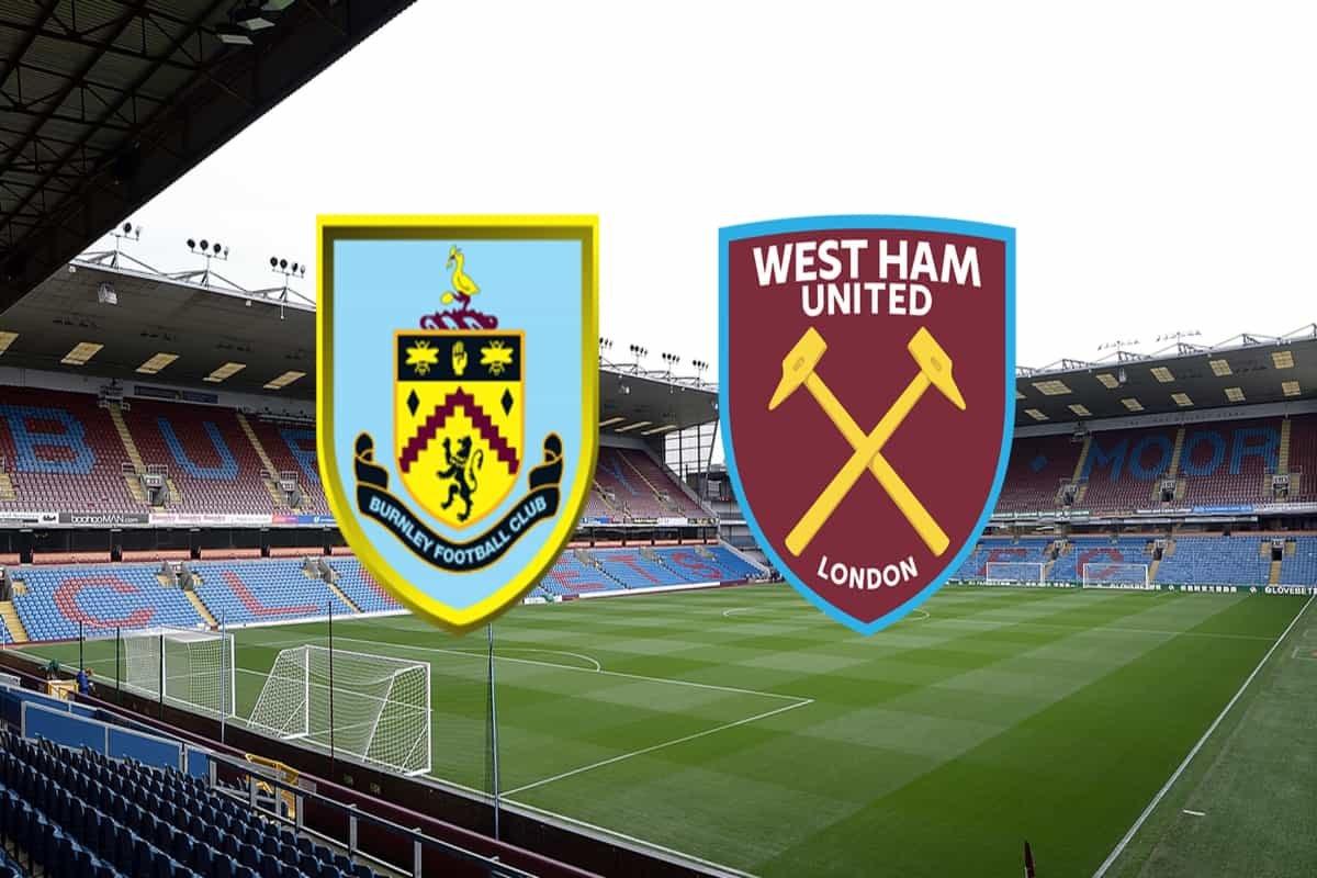 BUR VS WHU Dream11 Team Prediction, Burnley vs West Ham United Live Score, H2H, Online Channel, Live streaming: English Premier League